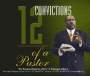 12 Convictions of a Pastor - CD