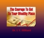 Courage to Get to Your Wealthy Place