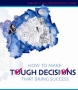 How to Make Tough Decisions that Bring Success  – DIV 1: Deliber