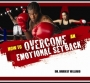 How to Overcome an Emotional Setback – Dr. Bridget