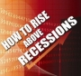 How to Rise Above Recessions- CD