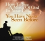 How to See a Move of God in Your Life Like You Have Never Seen B