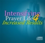 Intensifying Prayer Life for Increase Results - CD's