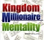 Kingdom Millionaire Mentality Part 1 - MP3