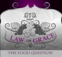 Law or Grace: The Food Question