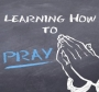 Learning How to Pray – Dr. Bridget