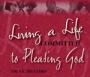 Living a Life Committed to Pleasing God