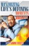 Maximizing Life's Defining Moments - Book