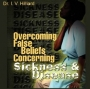 Overcoming False Beliefs Concerning Sickness & Disease