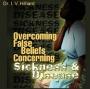 Overcoming False Beliefs Concerning Sickness & Disease