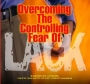 Overcoming the Controlling Fear of Lack