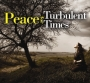 Peace for Turbulent Times- CD