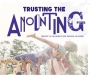 Trusting the Anointing - CD