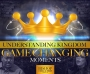 Understanding Kingdom Game Changing Moments