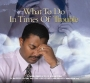 What to Do in Times of Trouble – CD